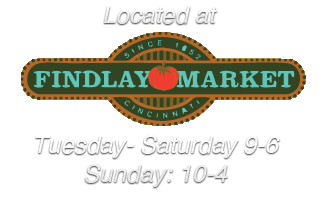 Located at Findlay Market. Tuesday-Saturday, 9-6 pm, Sunday 10-4 pm.